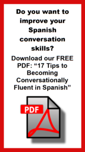 17 Tips to Becoming Conversationally Fluent in Spanish__